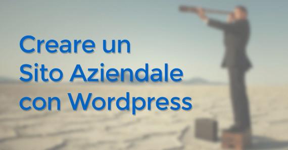 Creare sito aziendale con wordpress