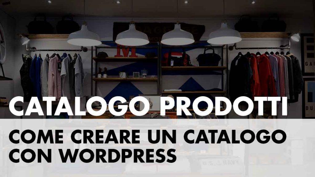 Creare un catalogo prodotti o servizi con WordPress
