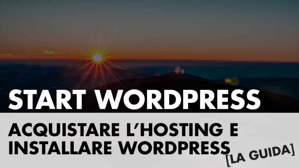 Acquistare l'Hosting e installare WordPress Guida Step by Step