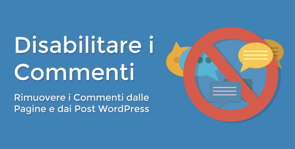 Come Disabilitare i Commenti su Pagine o Articoli WordPress