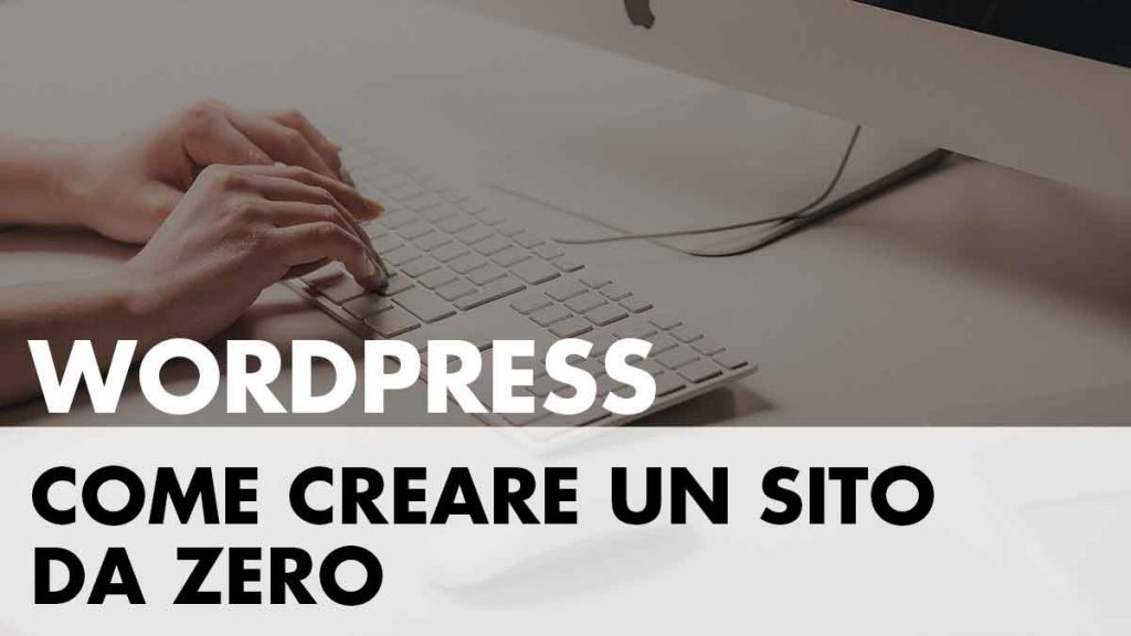 Come creare un Sito con Wordpress