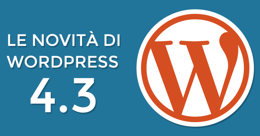 Le novità di WordPress 4.3