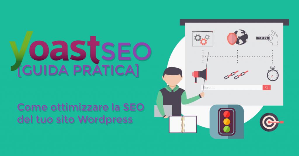 Guida pratica a YoastSEO: come ottimizzare la SEO del tuo sito WordPress