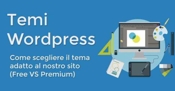 Come scegliere il tema di WordPress: Temi Premium vs Temi Free