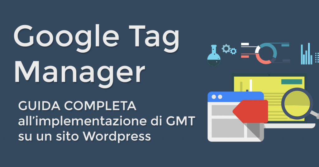 Google Tag Manager con WordPress [GUIDA COMPLETA]