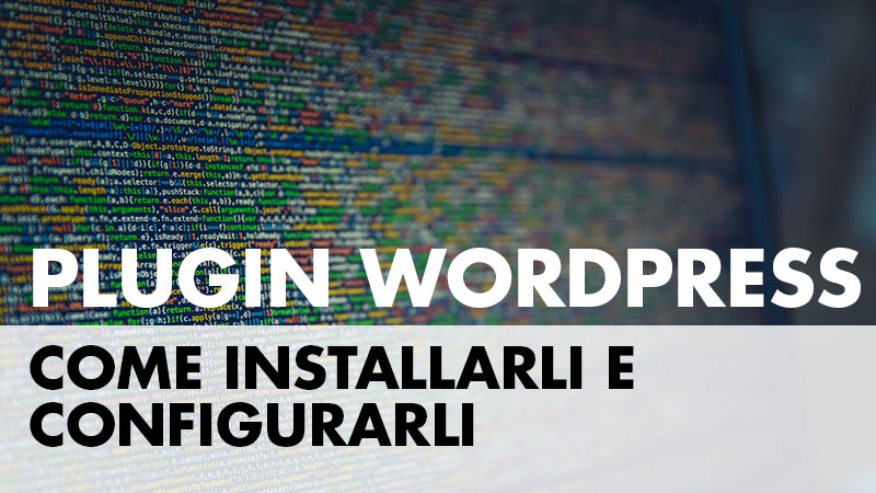 Plugin Wordpress come installarli e configurarli